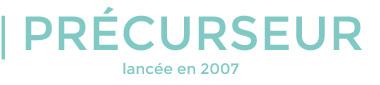 Précurseur - lancé en 2007